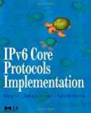 IPv6 Core Protocols Implementation (The Morgan Kaufmann Series in Networking)