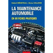 La maintenance automobile - 3e éd. : en 60 fiches pratiques (Technologie fonctionnelle de l'automobile t. 1) (French Edition)