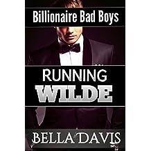 Running Wilde ( Billionaire Bad Boys Book 2 )