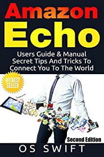 Amazon Echo: Users Guide & Manual To Amazon Echo: Secret Tips And Tricks To Connect You To The World (1515232360) | Amazon price tracker / tracking, Amazon price history charts, Amazon price watches, Amazon price drop alerts
