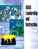 NAUI Leadership and Instruction, , 096799036X