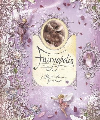 (Fairyopolis( A Flower Fairies Journal [With Cards and Envelope and Stone on Cover and Postcard])[FAIRYOPOLIS][Hardcover] )