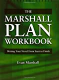 The Marshall Plan Workbook : Writing Your Novel from Start to Finish