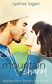 Mountain Charm (Appalachian Hearts Series Book 2) by [Logan, Sydney]