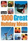 Time Out 1000 Great Holiday Ideas, , 1846701759