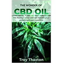 The Wonder Of CBD Oil: The Reality -- How CBD can benefit your anxiety and pain condition