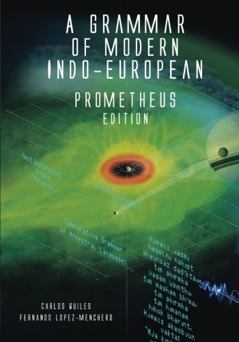 - A Grammar of Modern Indo-European, Prometheus Edition: Proto-Indo-European grammar & dictionary with reference to 'Engineer' language of Prometheus/Alien/Predator universe
