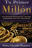 img - for Tu Primer Mill n: Una historia de perseverancia y liderazgo indispensable para todo emprendedor. (Spanish Edition) book / textbook / text book