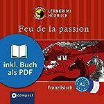 Feu de la passion (Compact Lernkrimi Hörbuch): Französisch Niveau A2 | Rosemary Luksch
