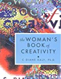 The Woman's Book of Creativity, C. Diane Ealy and C. Diane Ealy, 0890879435