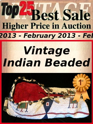 Top25 Best Sale - Higher Price in Auction - February 2013 - Indian Beaded (Top25 Best Sale Higher Price in Auction Book (Ebay Indian Costumes)