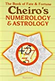 Cheiro's Numerology and Astrology: The Book of Fate and Fortune