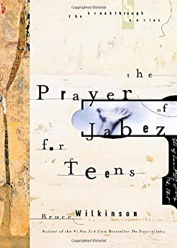 The Prayer of Jabez for Teens (Breakthrough Series) 1601423772 Book Cover