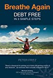Breathe Again - Debt Free in 3 Simple Steps