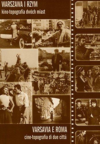 Varsavia e Roma: Cine-topografia di due città / Warszawa i Rzym: Kino-topografia dwoch miast