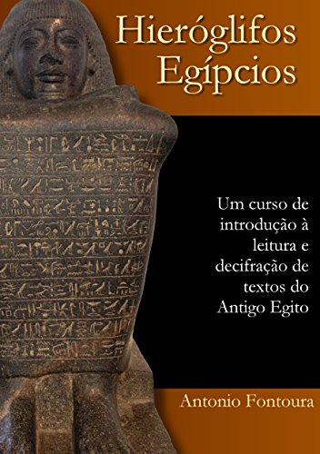 Hieróglifos egípcios: Um curso de introdução à leitura e escrita do Antigo Egito