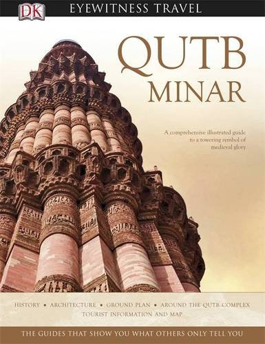 Qutb Minar (DK Eyewitness Travel Monuments Of India)