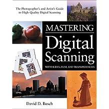 Mastering Digital Scanning with Slides, Film, and
