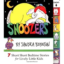 Snoozers: 7 Short Short Bedtime Stories for Lively Little Kids