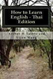 How to Learn English - Thai Edition: In English and Thai (Thai and English Edition)