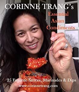 Corinne Trang's Essential Asian Condiments by [Trang, Corinne]