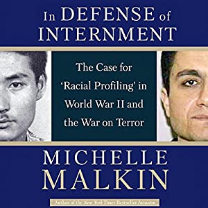 In Defense of Internment: The Case for Racial Profiling in World War II and the War on Terror Audiobook