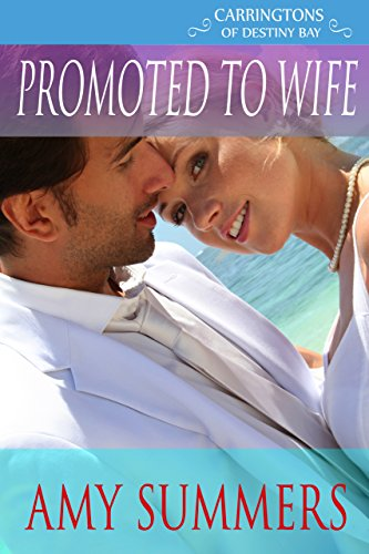 (Promoted to Wife (Destiny Bay Romances-Forever Yours Book)