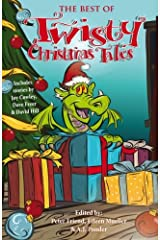 The Best of Twisty Christmas Tales: Edited by Peter Friend, Eileen Mueller & A.J.Ponder. Includes stories by Joy Cowley, David Hill, Dave Freer & Lyn McConchie (Volume 2) Paperback