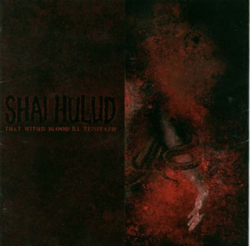 That Within Blood Ill Tempered by SHAI HULUD (2003-05-20) (Shai Hulud That Within Blood Ill Tempered)