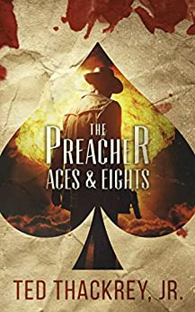 The Preacher:  Aces and Eights (The Preacher Thriller Series Book 2) by [Thackrey Jr., Ted]
