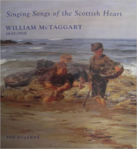 William McTaggart: Singing Songs of the Scottish Heart by Per Kvaerne (2007-09-25)