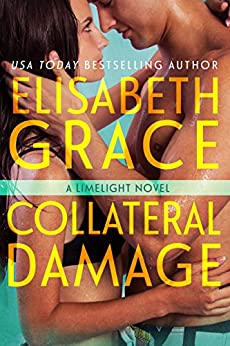 Collateral Damage (Limelight Book 3) by [Grace, Elisabeth]