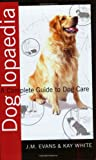 img - for Doglopaedia: A Complete Guide to Dog Care (Complete Guide To... (Ringpress Books)) book / textbook / text book