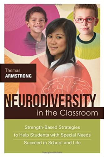 Neurodiversity in the Classroom Strength-Based Strategies to Help Students with Special Needs Succeed in School and Life