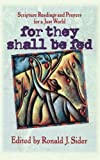 For They Shall Be Fed, Ronald J. Sider, 0849953146