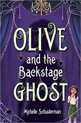 Amazon Com Olive And The Backstage Ghost 9780399550669 Schusterman Michelle Books