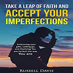 Take a Leap of Faith and Accept Your Imperfections