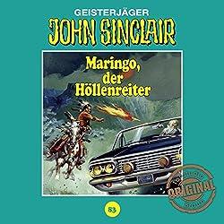 Maringo, der Höllenreiter (John Sinclair - Tonstudio Braun Klassiker 83)