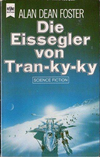 Alan Dean Foster - Die Eissegler von Tran-ky-ky (Icerigger 1)