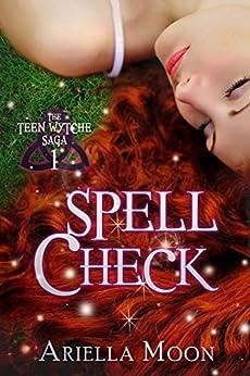 Spell Check (The Teen Wytche Saga Book 1) by [Moon, Ariella]