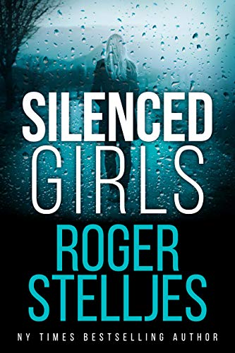 Silenced Girls: A gripping serial killer crime thriller that will have you  hooked (FBI Agent Hunter Mystery and Thriller Series Book)