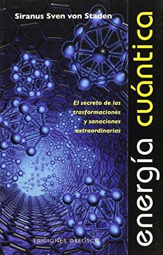By Siranus Sven Von Staden Energia cuantica (Coleccion Espiritualidad, Metafisica y Vida Interior) (Spanish Edition) [Paperback] pdf epub