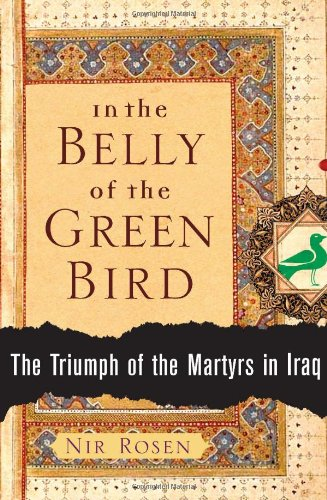 In the Belly of the Green Bird: The Triumph of the Martyrs in Iraq (Bird Belly)