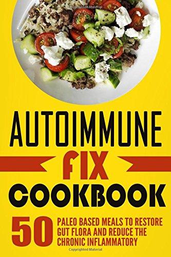 Autoimmune Fix Cookbook Restore Inflammatory