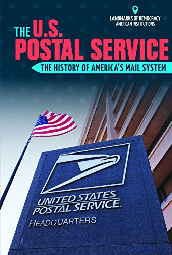 The U S  Postal Service  The History Of Americas Mail System  Landmarks Of Democracy  American Institutions