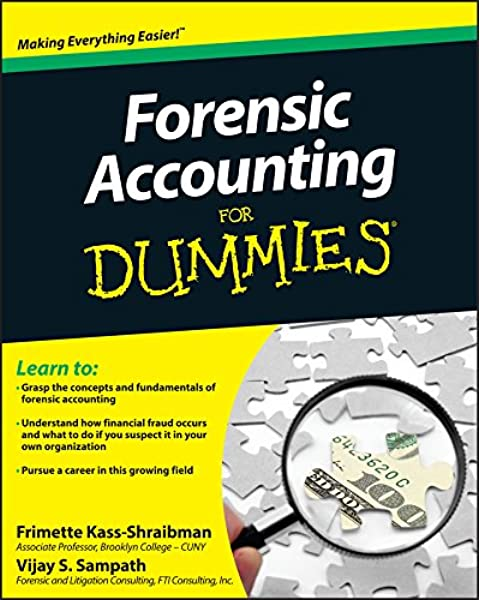 Forensic Accounting For Dummies Kass Shraibman Frimette Sampath Vijay S 9780470889282 Amazon Com Books