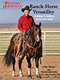 Ranch-Horse Versatility: A Winner's Guide To Successful Rides (Western Horseman)