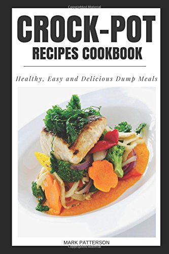 crock pot recipes cookbook healthy easy and delicious dump meals vitastride