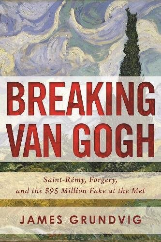 Stock Restorer - Breaking van Gogh: Saint-Rémy, Forgery, and the $95 Million Fake at the Met