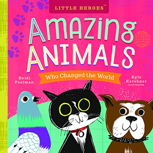 Pdf Outdoors Amazing Animals Who Changed the World (Little Heroes)